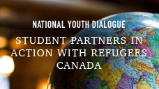 National Youth Dialogues: Student Partners in Action with Refugees Canada 2019